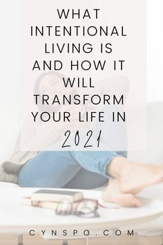 What Intentional Living is and How it Will Transform Your Life in 2021