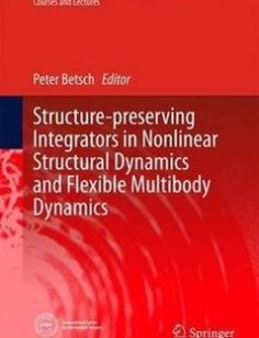 Structure-preserving Integrators in Nonlinear Structural Dynamics and Flexible Multibody Dynamics free download by Peter Betsch (eds.) ISBN: 9783319318776 with BooksBob. Fast and free eBooks download.  The post Structure-preserving Integrators in Nonlinear Structural Dynamics and Flexible Multibody Dynamics Free Download appeared first on Booksbob.com.