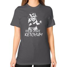 HER ASH KETCHUMG Unisex T-Shirt (on woman)
