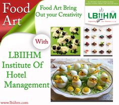 #Hospitality  Food Art Bring Out your Creativity With #LBIIHM Institute Of Hotel Management!!!! http://www.lbiihm.com/