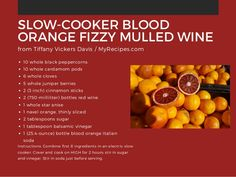 SLOW-COOKER BLOOD ORANGE FIZZY MULLED WINE 10 whole black peppercorns 10 whole cardamom pods 6 whole cloves 5 whole junipe...