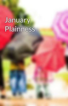 January Plainness - January Plainness  #wattpad #non-fiction