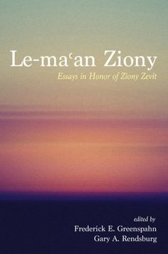 Le-maʿan Ziony (Essays in Honor of Ziony Zevit; EDITED BY Frederick E. Greenspahn, Gary Rendsburg; Imprint: Cascade Books). An international array of twenty-six scholars contributes twenty-one essays to honor Ziony Zevit (American Jewish University), one of the foremost biblical scholars of his generation. The breadth of the honoree is indicated by the breadth of coverage in these twenty-one articles, with seven each in the categories of history and archaeology, Bible, and Hebrew (and...