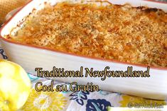 Easy instructions to make traditional Newfoundland cod au gratin. Cod is covered in a white sauce, topped with bread crumbs & cheese & baked until golden. Cod Recipes, Great Recipes, Cooking Recipes, Favorite Recipes, Seafood Recipes, Recipe Ideas, Dinner Recipes, Seafood Meals, Shellfish Recipes