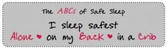 Infants are safest sleeping Alone, on their Back and in a Crib!