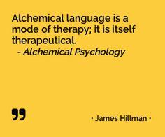 "James Hillman - ""Alchemical Psychology""  more Jungian quotes: http://e-jungian.com/category/resources/quotes-resources/"
