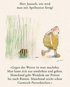Herr #Janosch, wie wird man mit dem Aprilwetter fertig?
