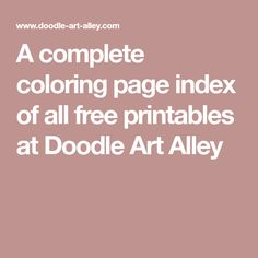A complete coloring page index of all free printables at Doodle Art Alley