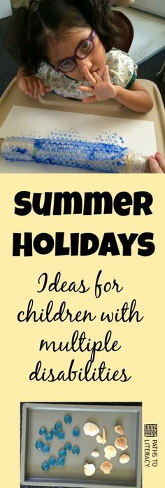 Ideas to engage children with significant multiple disabilities during the summer holidays