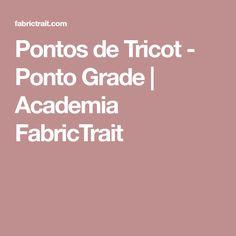 Pontos de Tricot - Ponto Grade | Academia FabricTrait