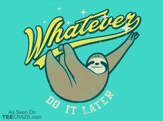 Whatever T-Shirt - http://teecraze.com/whatever-t-shirt/ -  Designed by Mathiole    #tshirt #art #fashion #tee #funny #sloth