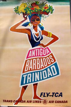 A~ I love this poster and I love Antigua .Antigua, Barbados, Trinidad - TCA