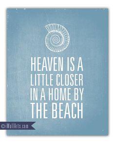 Beach house = heaven. Love this saying!