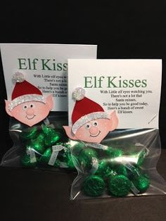 With Little elf eyes watching you, There's not a lot that Santa misses. So to help you be good today, Here's a bunch of sweet Elf kisses!