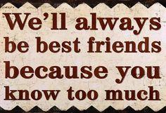 Best friend quote via www.Facebook.com/PositivityToolbox