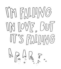 I'm falling in love, but it's falling apart - Into Your Arms - The Maine