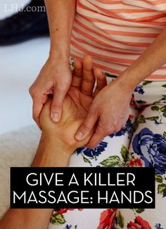Learn How to Give the Best Hand Massage Ever (and then teach your partner!)