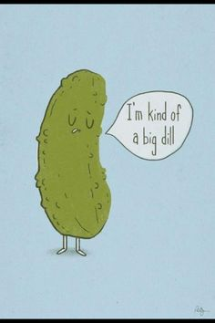 For my Dyl pickle at home :) this just reminds me of him.