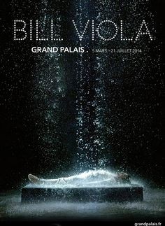 Bill Viola in Grand Palais - from March 5 to July 21, 2014 #Paris #art