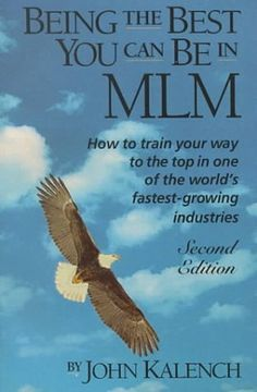 Being the Best You Can Be in MLM: How to Train Your Way to the Top in Multi-Level/Network Marketing-America's Fastest-Growing Industries by John Kalench. Added another classic again to my MLM-library. Used Books, My Books, Fastest Growing Industries, Thing 1, Business Networking, Multi Level Marketing, How To Train Your, Fast Growing, Reading Online