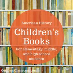 This list of American History Children's Books has recommendations for younger readers as well as stronger ones.