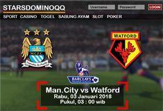 Prediksi Judi Bola Manchester City vs Watford Liga Inggris 03 Januari 2018
