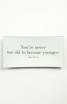 I love this! So true. Our products can help you age backwards. https://staceyblackford.myrandf.com/Shop