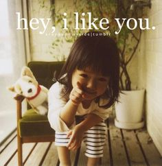 "Asian girl, ""Hey I like you."""