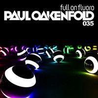 Paul Oakenfold - Full On Fluoro 35 - March 2014 by Paul Oakenfold on SoundCloud