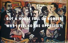 """flyartproductions: """" My God, you pay for your friends? Party in Paris (1947), Max Beckman / V. 3005, Childish Gambino """""""