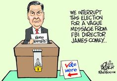FBI Director James Comey and Hillary's emails.