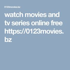 watch movies and tv series online free https://0123movies.bz