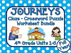 Journeys 4th Grade - This bundle contains Cloze (fill in the blank) worksheets and Crossword Puzzles for each unit of Journeys 4th Grade.  All stories included - covers the entire year! $