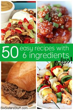50 Easy Recipes with 6 Ingredients or Less!