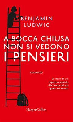 Sweety Reviews: [Novità in libreria] A bocca chiusa non si vedono i pensieri, di Benjamin Ludwig