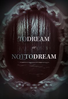 To dream or not to dream . . .