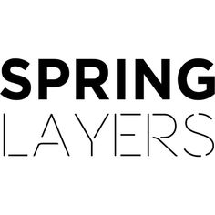 Spring Layers text ❤ liked on Polyvore featuring text, words, backgrounds, quotes, headline, phrase and saying