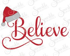 Believe Cut File Christmas SVG Hat Samantha Santa Christmas Ornament Clipart Svg Dxf Eps Png Silhouette Cricut Cut File Commercial Use Christmas Vinyl, Christmas Quotes, Christmas Projects, Santa Christmas, Christmas Ideas, Christmas Shirts, Christmas Phrases, Christmas Decorations, Christmas Blessings