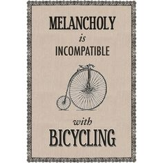 Melancholy is Incompatible with Bicycling by Of Life and Lemons via Polyvore