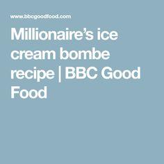 Millionaire's ice cream bombe recipe | BBC Good Food