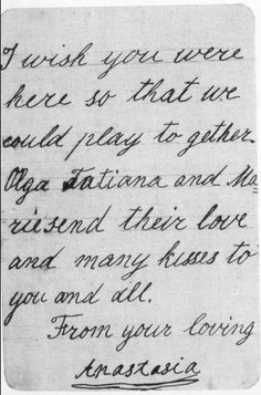 Here is a copy of a letter written by Grand Duchess Anastasia to her cousin Lord Louis Mountbatten