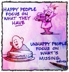 Happy people focus on what they have