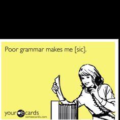 I'm funny and I know it Poor grammar AND poor punctuation. Grammar Jokes, Grammar And Punctuation, Grammar School, Office Humor, Work Humor, Verbatim, Word Nerd, Say That Again, Truth Hurts