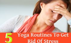 10 minute Yoga Routine To Get Rid Of Stress
