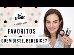 Meus favoritos da quem disse, berenice? | #DDBprojetos - TV Beauté | Vic Ceridono - YouTube