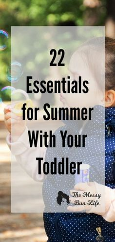 Grab the essentials to have an amazing summer with your toddler! // Messy Bun Life -- #momhacks #kidsactivities