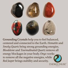 Grounding Crystals Balance | Stability | Centering Our Grounding Crystals come with seven grounding stones that connect you with the energy of the Earth: 2 Hematite stones, 1 Black Onyx stone, 1 Red Jasper stone, 1 Tourmalinated Quartz stone, 1 Bloodstone and 1 Smoky Quartz stone.
