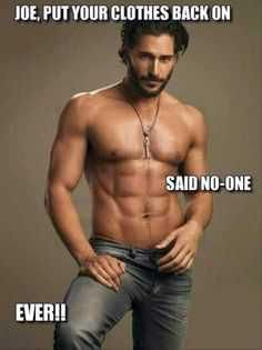 Joe Manganiello can take his clothes off anytime! Sexy Alcide on True Blood. Love him shirtless! His abs! Hommes Sexy, Raining Men, Tv Actors, Sensual, Hot Men, Gorgeous Men, Beautiful People, How To Look Better, Funny Pictures