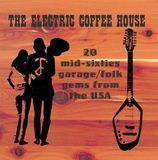 The Electric Coffee House: 20 Mid-Sixties Garage/Folk Gems From The USA [CD]