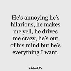 Funny relationship quotes for him humor Ideas Make Me Happy Quotes, Life Quotes Love, Funny Quotes About Life, Crush Quotes, Love Quotes For Him, Best Quotes, Perfect Guy Quotes, Hilarious Quotes, Sassy Quotes